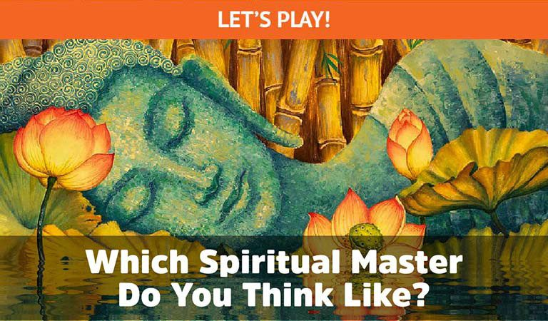 QUIZ: Which Spiritual Master Do You Think Like?
