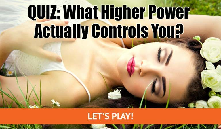 QUIZ: What Higher Power Actually Controls You?