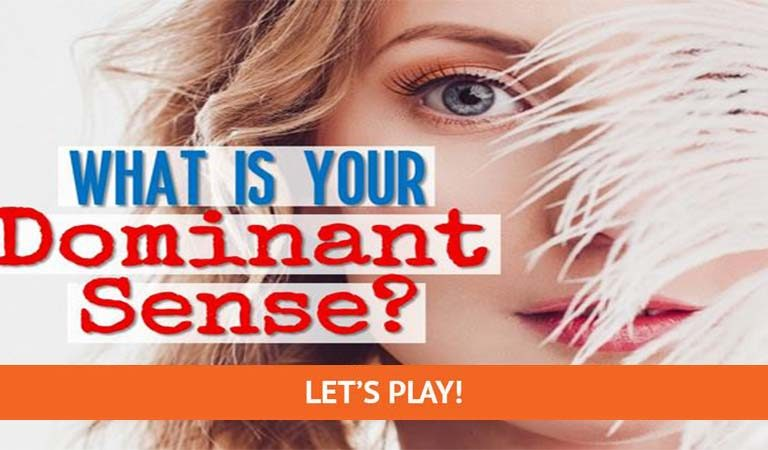QUIZ: What Is Your Most Dominant Sense?
