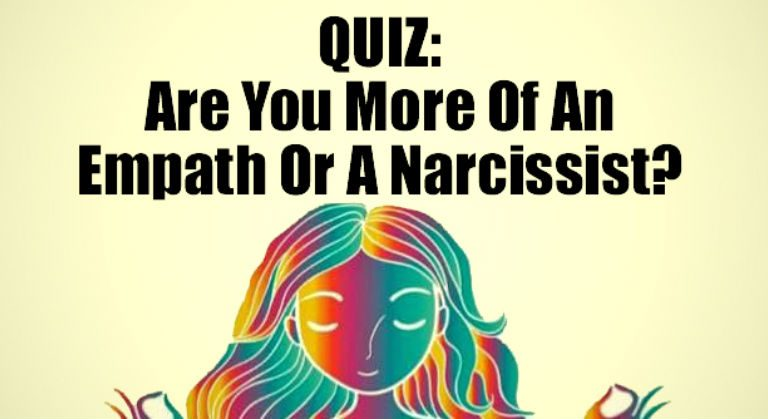 QUIZ: Are You More Of An Empath Or A Narcissist?