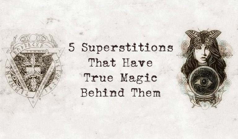 Here Are 5 Superstitions That Have True Magic Behind Them