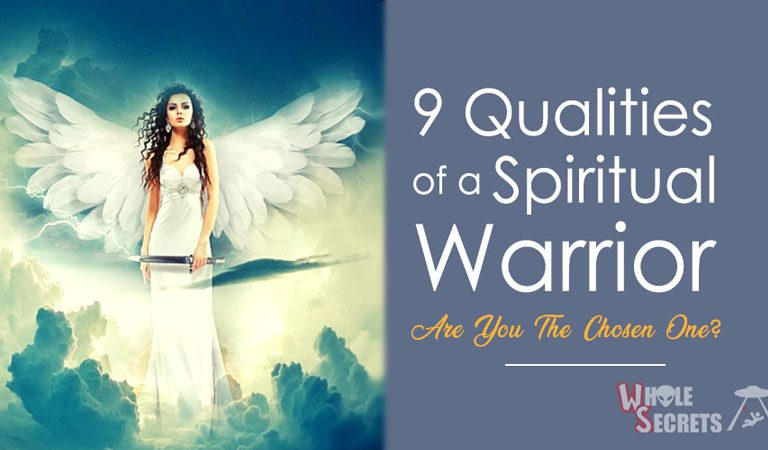 Are You The Chosen One? 9 Qualities Of A Spiritual Warrior