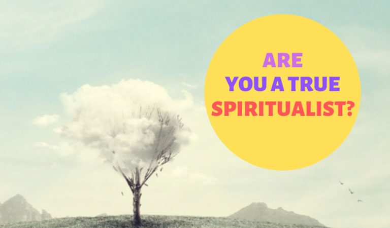 QUIZ: Are You A True Spiritualist?